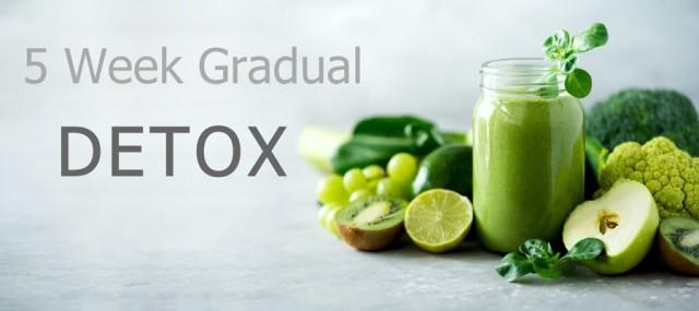 5 Week Gradual Detox