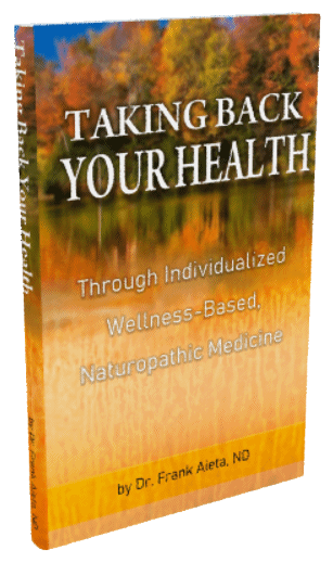 Taking Back Your Health  Through Individualized Wellness-Based, Naturopathic Medicine